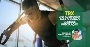 TRX: uma alternativa para quem não gosta de musculação
