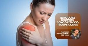 Tenho dores no ombro. Como o exercício pode me ajudar?