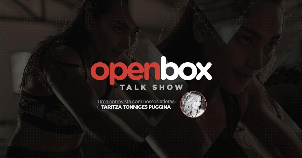 OpenBox: Entrevista Taritza Tonniges Puggina
