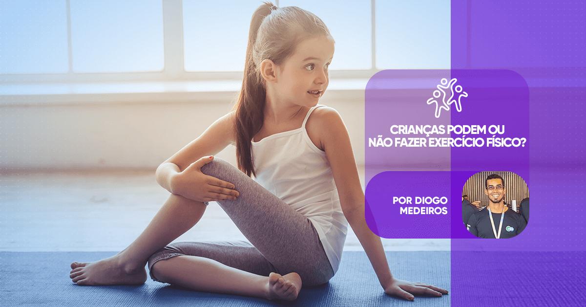 Crianças podem ou não fazer exercício físico?